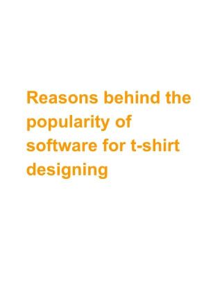 Reasons behind the popularity of software for t-shirt designing