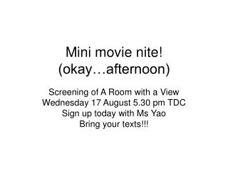 Mini movie nite! (okay…afternoon)