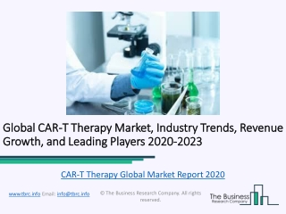 CAR-T Therapy Market Competitive Landscape and Regional Forecast Analysis 2023