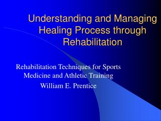 Understanding and Managing Healing Process through Rehabilitation