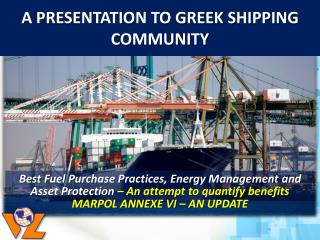 A PRESENTATION TO GREEK SHIPPING COMMUNITY