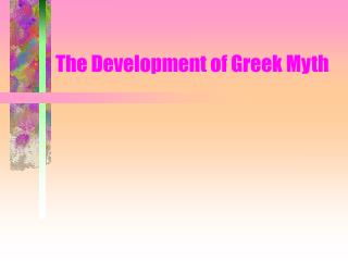 The Development of Greek Myth