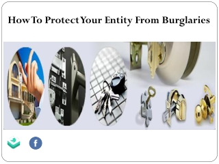 How To Protect Your Entity From Burglaries