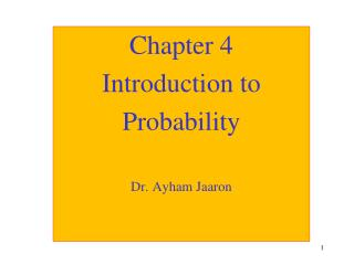 Chapter 4 Introduction to  Probability Dr. Ayham Jaaron