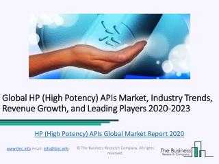 Global HP (High Potency) APIs Market Characteristics, Forecast Size, Trends Till 2023