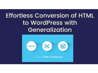 Effortless Conversion of HTML to WordPress with Generalization