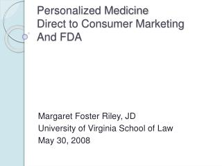 Personalized Medicine Direct to Consumer Marketing And FDA