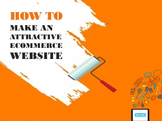 How to Make an Attractive Ecommerce Website?