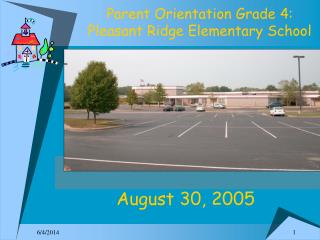 Parent Orientation Grade 4: Pleasant Ridge Elementary School