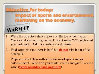 Objective  for today :  Impact  of sports and entertainment  	marketing  on the economy.