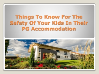 Safety Of Your Kids In Their PG Accommodation