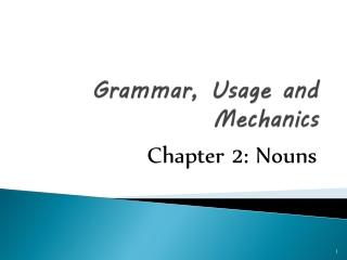 Grammar, Usage and Mechanics