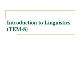 Introduction to Linguistics (TEM-8)