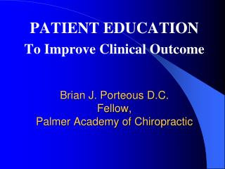 Brian J. Porteous D.C. Fellow,  Palmer Academy of Chiropractic