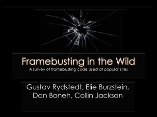 Framebusting  in the Wild A survey of  framebusting  code used at popular sites