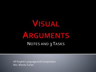 Visual Arguments Notes and 3 Tasks