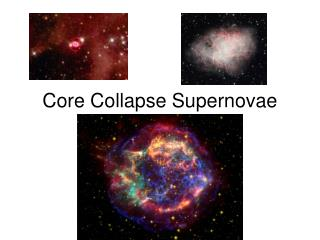 Core Collapse Supernovae