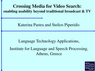Crossing Media for Video Search: enabling usability beyond traditional broadcast & TV
