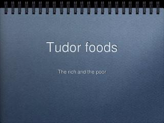 Tudor foods