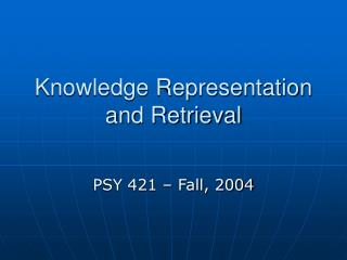 Knowledge Representation and Retrieval