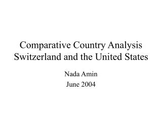 Comparative Country Analysis  Switzerland and the United States