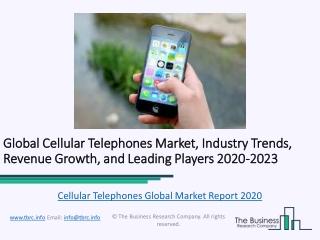 Cellular Telephones Market Competitive Landscape and Regional Forecast Analysis 2023