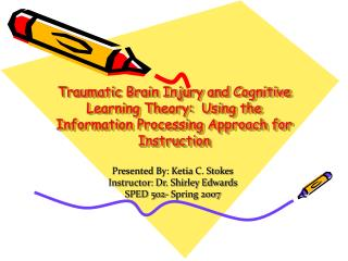 Traumatic Brain Injury and Cognitive Learning Theory:  Using the Information Processing Approach for Instruction