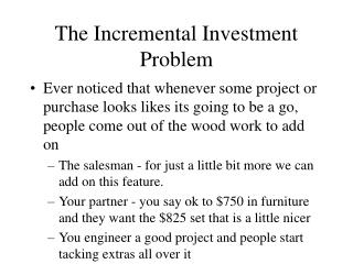 The Incremental Investment Problem