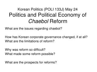 Korean Politics POLI 133J May 24 Politics and Political Economy of Chaebol Reform