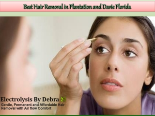 Best Hair Removal in Plantation and Davie Florida