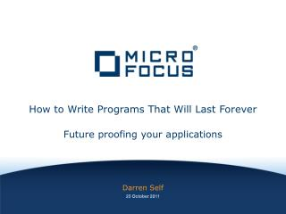 How to Write Programs That Will Last Forever  Future proofing your applications
