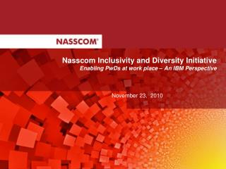 Nasscom Inclusivity and Diversity Initiative Enabling PwDs at work place – An IBM Perspective