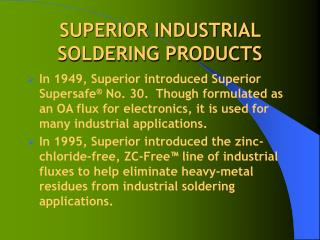 SUPERIOR INDUSTRIAL SOLDERING PRODUCTS