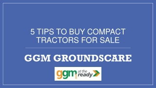 5 tips to buy compact tractors for sale