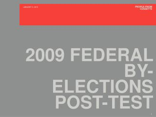 2009 FEDERAL BY-ELECTIONS POST-TEST