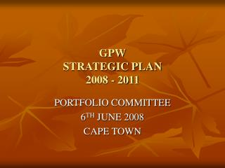 GPW STRATEGIC PLAN 2008 - 2011
