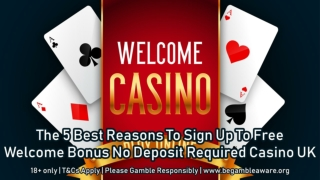 The 5 Best Reasons To Sign Up To Free Welcome Bonus No Deposit Required Casino UK