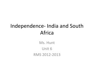 Independence- India and South Africa