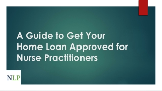 A guide to get home loan approved for Nurse Practioners
