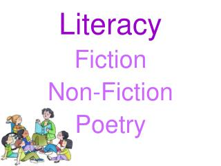 Literacy Fiction Non-Fiction Poetry
