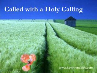 Called with a Holy Calling