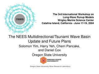 The 3rd International Workshop on  Long-Wave Runup Models Wrigley Marine Science Center Catalina Island, California - Ju
