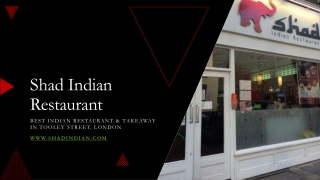 Shad Indian Restaurant, a top-ranked Indian Restaurant and Takeaway in Tooley Street, London
