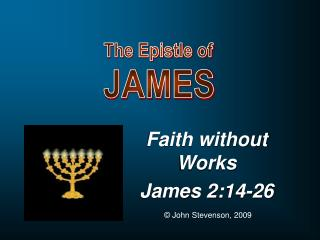 Faith without Works James 2:14-26