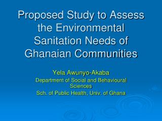 Proposed Study to Assess the Environmental Sanitation Needs of Ghanaian Communities