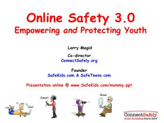 Online Safety 3.0 Empowering  and  Protecting Youth