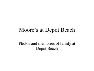Moore's at Depot Beach