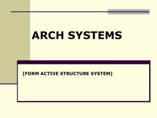 [FORM ACTIVE STRUCTURE SYSTEM]