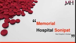 Memorial Hospital Sonipat - Best Hospital in Sonipat
