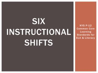 Six Instructional Shifts